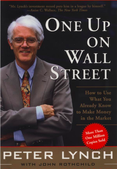 One Up On Wall Street: How to Use What You Already Know to Make Money in the Market by Peter Lynch