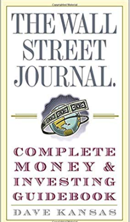 The Wall Street Journal Complete Money and Investing Guidebook by Dave Kansas
