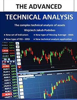 Advanced Technical Analysis: The Complex Technical Analysis of Assets by Wojciech Jakub Podobas