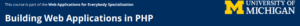 5. Building Web Applications in PHP by the University of Michigan